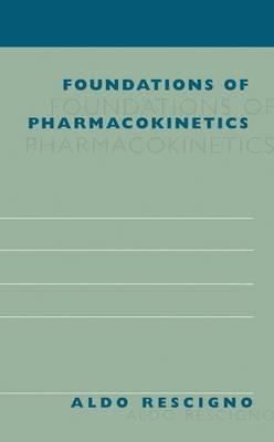 Foundations of Pharmacokinetics (Hardback)