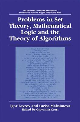 Problems in Set Theory, Mathematical Logic and the Theory of Algorithms - University Series in Mathematics (Hardback)
