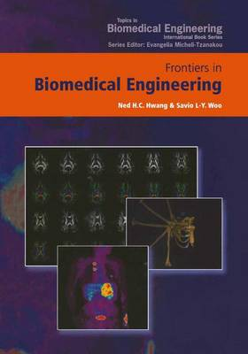 Frontiers in Biomedical Engineering: Proceedings of the World Congress for Chinese Biomedical Engineers - Topics in Biomedical Engineering. International Book Series (Hardback)