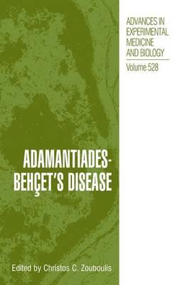 Adamantiades-Behcet's Disease - Advances in Experimental Medicine and Biology 528 (Hardback)