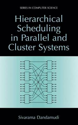 Hierarchical Scheduling in Parallel and Cluster Systems - Series in Computer Science (Hardback)