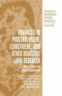 Advances in Prostaglandin, Leukotriene, and other Bioactive Lipid Research: Basic Science and Clinical Applications - Advances in Experimental Medicine and Biology 525 (Hardback)