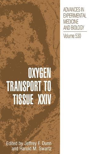 Oxygen Transport to Tissue XXIV: v. 24 - Advances in Experimental Medicine and Biology v. 530 (Hardback)
