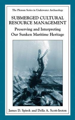 Submerged Cultural Resource Management: Preserving and Interpreting Our Maritime Heritage - The Springer Series in Underwater Archaeology (Hardback)