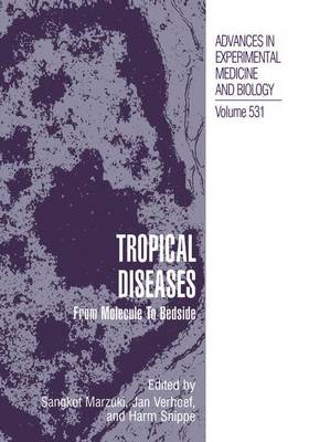 Tropical Diseases: From Molecule to Bedside - Advances in Experimental Medicine and Biology 531 (Hardback)