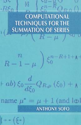 Computational Techniques for the Summation of Series (Hardback)