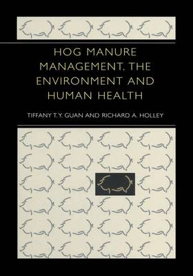 Hog Manure Management, the Environment and Human Health (Hardback)