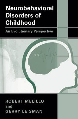 Neurobehavioral Disorders of Childhood: An Evolutionary Perspective (Hardback)