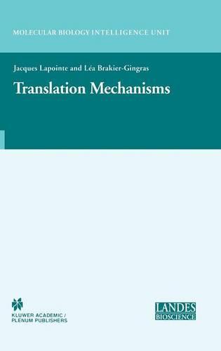 Translation Mechanisms - Molecular Biology Intelligence Unit (Hardback)