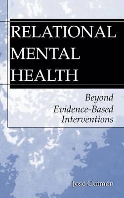 Relational Mental Health: Beyond Evidence-Based Interventions (Hardback)