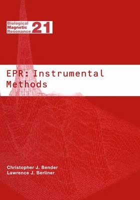 EPR: Instrumental Methods - Biological Magnetic Resonance 21 (Hardback)