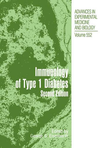 Type 1 Diabetes: Molecular, Cellular and Clinical Immunology - Advances in Experimental Medicine and Biology 552 (Hardback)
