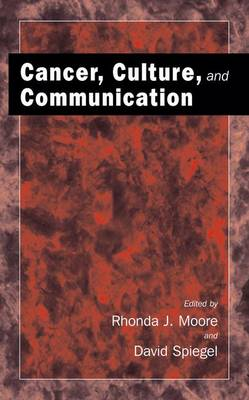 Cancer, Culture and Communication (Hardback)