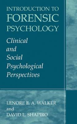 Introduction to Forensic Psychology: Clinical and Social Psychological Perspectives (Hardback)