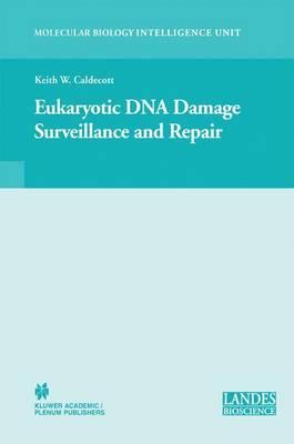 Eukaryotic DNA Damage Surveillance and Repair - Molecular Biology Intelligence Unit (Hardback)