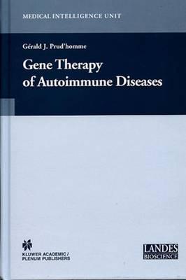 Gene Therapy of Autoimmune Disease - Medical Intelligence Unit (Hardback)