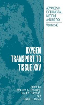 Oxygen Transport to Tissue XXV - Advances in Experimental Medicine and Biology 540 (Hardback)