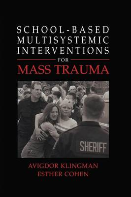 School-Based Multisystemic Interventions For Mass Trauma (Hardback)