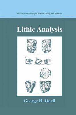 Lithic Analysis - Manuals in Archaeological Method, Theory and Technique (Hardback)