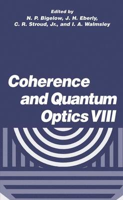 Coherence and Quantum Optics VIII: Proceedings of the Eighth Rochester Conference on Coherence and Quantum Optics, held at the University of Rochester, June 13-16, 2001 (Hardback)