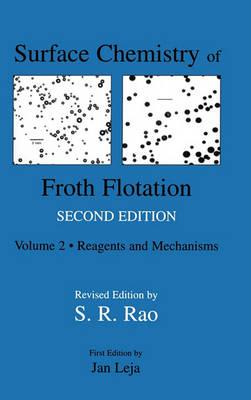 Surface Chemistry of Froth Flotation: Volume 1: Fundamentals (Hardback)