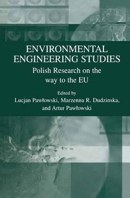 Environmental Engineering Studies: Polish Research on the Way to the EU (Hardback)