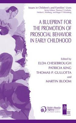 A Blueprint for the Promotion of Pro-Social Behavior in Early Childhood - Issues in Children's and Families' Lives 4 (Hardback)