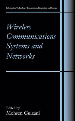 Wireless Communications Systems and Networks - Information Technology: Transmission, Processing and Storage (Hardback)