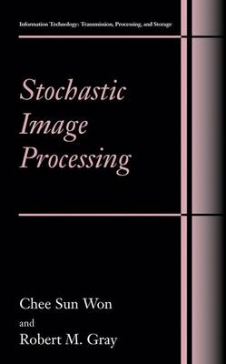 Stochastic Image Processing - Information Technology: Transmission, Processing and Storage (Hardback)