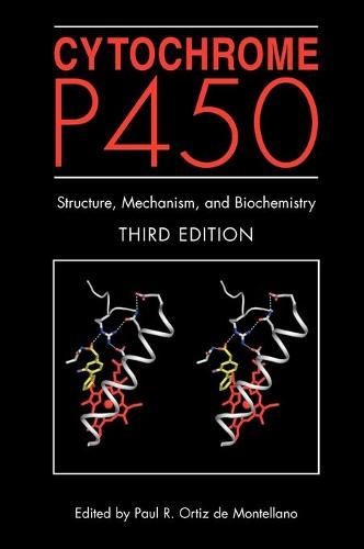 Cytochrome P450: Structure, Mechanism, and Biochemistry (Hardback)
