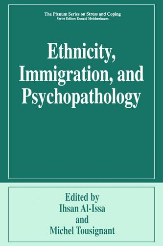 Ethnicity, Immigration, and Psychopathology - Springer Series on Stress and Coping (Paperback)