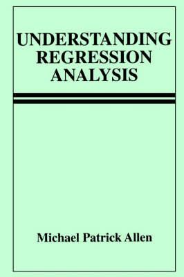 Understanding Regression Analysis (Paperback)