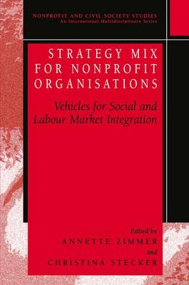 Strategy Mix for Nonprofit Organisations: Vehicles for Social and Labour Market Integrations - Nonprofit and Civil Society Studies (Paperback)