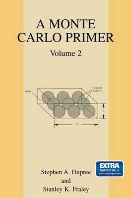 A Monte Carlo Primer: Volume 2 (Paperback)