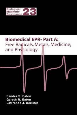 Biomedical EPR - Part A: Free Radicals, Metals, Medicine and Physiology - Biological Magnetic Resonance 23 (Hardback)