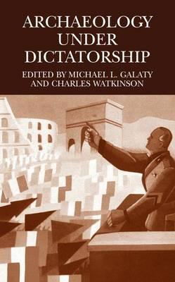 Archaeology Under Dictatorship (Hardback)