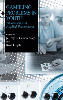 Gambling Problems in Youth: Theoretical and Applied Perspectives (Hardback)