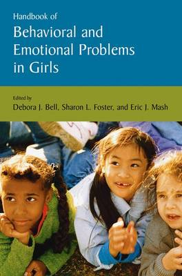 Handbook of Behavioral and Emotional Problems in Girls - Issues in Clinical Child Psychology (Hardback)