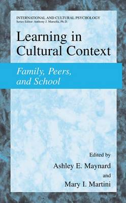 Learning in Cultural Context: Family, Peers, and School - International and Cultural Psychology (Hardback)