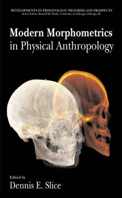 Modern Morphometrics in Physical Anthropology - Developments in Primatology: Progress and Prospects (Hardback)