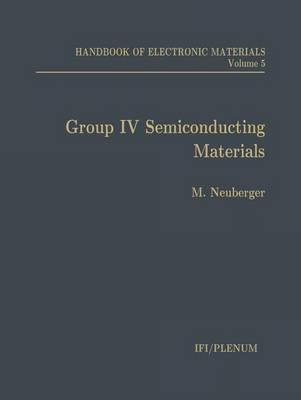 Handbook of Electronic Materials: Volume 5: Group IV Semiconducting Materials (Hardback)