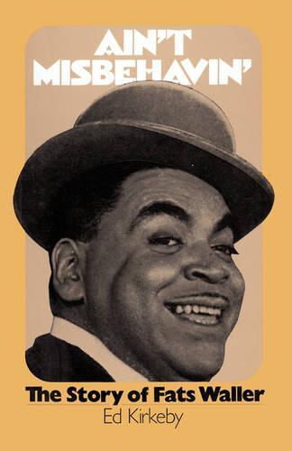 Ain't Misbehaving: The Story Of Fats Waller (Paperback)