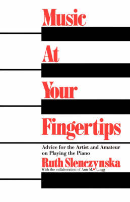 Music At Your Fingertips: Advice For The Artist And Amateur On Playing The Piano (Paperback)