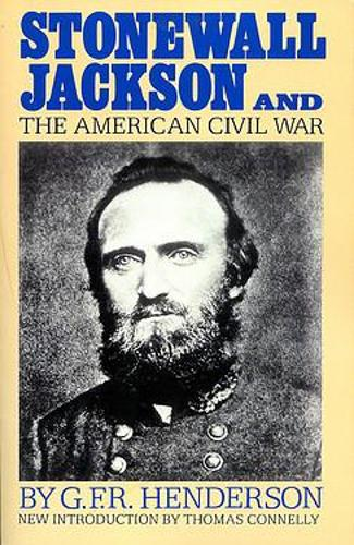 Stonewall Jackson And The American Civil War (Paperback)