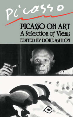 Picasso On Art: A Selection of Views (Paperback)
