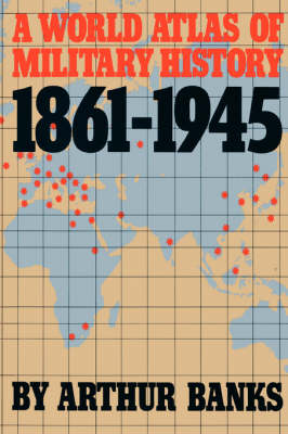 A World Atlas Of Military History 1861-1945 (Paperback)
