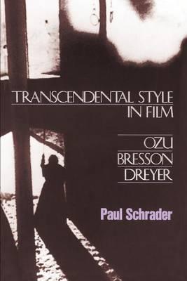 Transcendental Style in Film: Ozu, Bresson, Dreyer (Paperback)