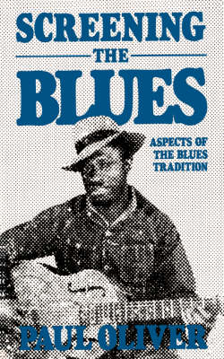 Screening The Blues: Aspects Of The Blues Tradition (Paperback)