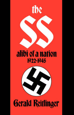 The SS: Alibi Of A Nation, 1922-1945 (Paperback)