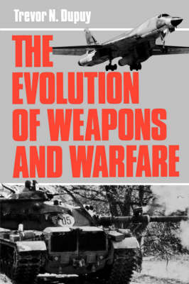 The Evolution Of Weapons And Warfare (Paperback)